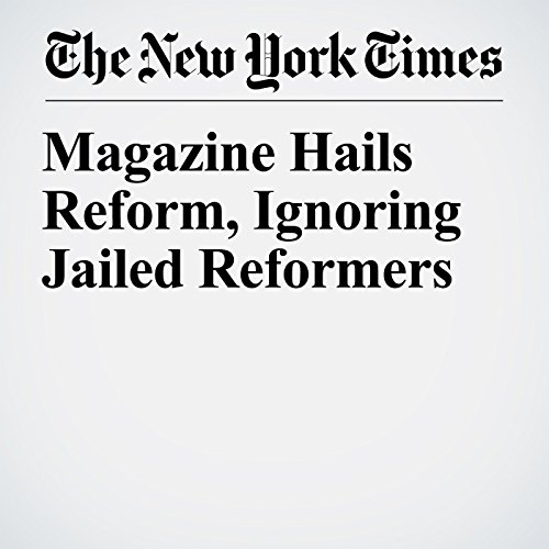 Magazine Hails Reform, Ignoring Jailed Reformers copertina