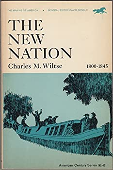 The New Nation, 1800 1845 - Book  of the Making of America