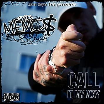 Call it my way