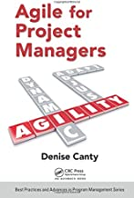 Agile for Project Managers (Best Practices in Portfolio, Program, and Project Management)