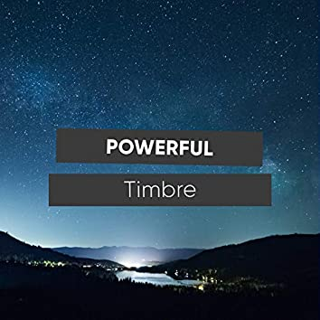 Powerful Timbre