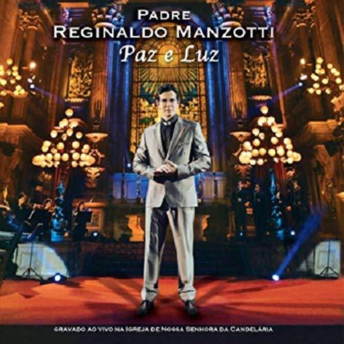 Padre Reginaldo Manzotti - Paz E Luz [CD]