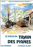 Le Siècle du Train des Pignes - Réseau d'intérêt général des Alpes
