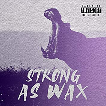 Strong As Wax