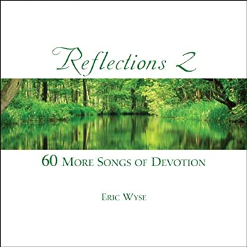 Reflections Volume 2 - 60 More Songs of Devotion