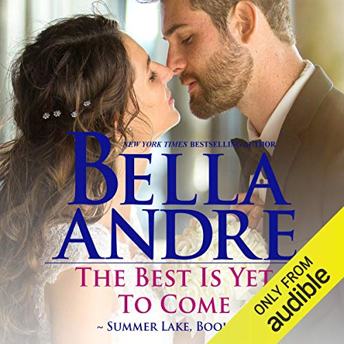 The Best Is Yet to Come Audiobook By Bella Andre cover art