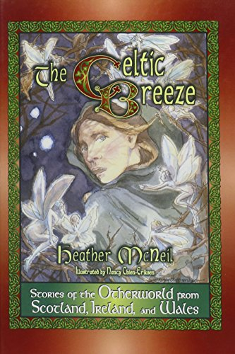 The Celtic Breeze: Stories of the Otherworld from Scotland, Ireland, and Wales (World Folklore (Hardcover))