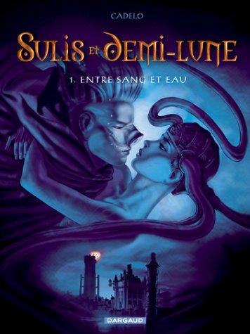 Sulis et Demi-Lune, tome 1 : Entre Sang et Eau