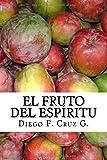 El fruto del Espíritu: La habilidad para relacionarnos con las personas y ser buen testigo de Cristo: Volume 4 (Manuales de Estudio Bíblico Cruz)