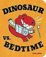 Dinosaur vs. Bedtime (A Dinosaur vs. Book, 1)