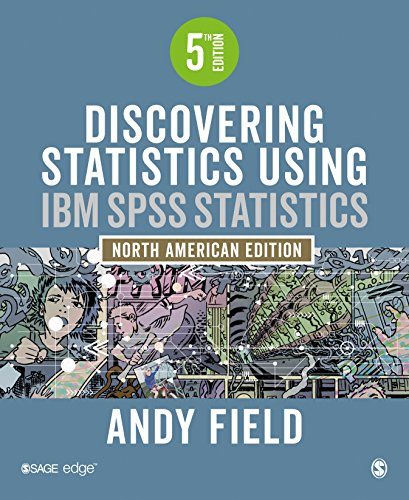 Compare Textbook Prices for Discovering Statistics Using IBM SPSS Statistics: North American Edition 5 Edition ISBN 9781526436566 by Field, Andy