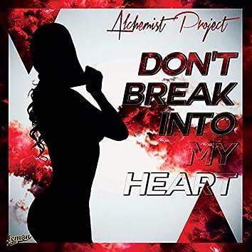 Don't Break Into My Heart