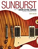Sunburst: How the Gibson Les Paul Standard Became a Legendary Guitar (LIVRE SUR LA MU)