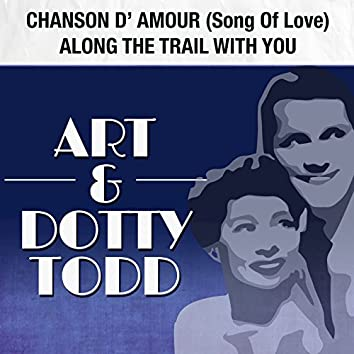 Chanson D'Amour (Song of Love) / Along the Trail with You