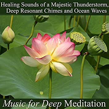 Healing Sounds of a Majestic Thunderstorm, Deep Resonant Chimes and Ocean Waves