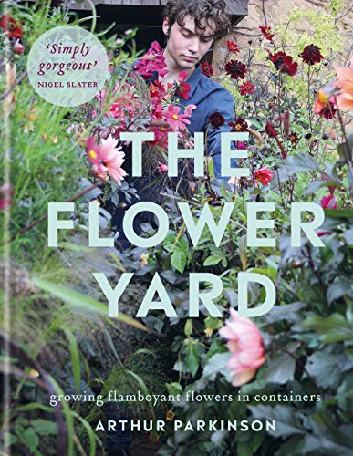 Compare Textbook Prices for The Flower Yard: Growing Flamboyant Flowers in Containers  ISBN 9780857839176 by Parkinson, Arthur