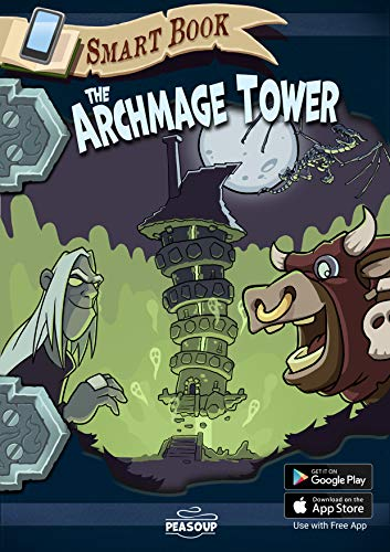 The Archmage Tower: Interactive Story for Kids Age 8-13 | Choose Your Own Adventure, Solve Tricky Puzzles | Augmented Reality Kids Book + Free App for ... for Children (Peasoup Smart Book Series 2)
