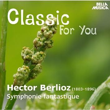 Classic for You: Berlioz: Symphonie fantastique