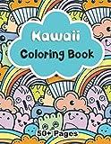 Kawaii Coloring Book: 50+ Pages of Super Cute Kawaii Unicorns, Manga, Anime, Chibi, Sweet Treats, and Doodles.