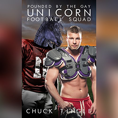 Pounded by the Gay Unicorn Football Squad audiobook cover art
