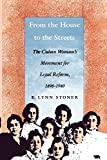 From the House to the Streets: The Cuban Woman's Movement for Legal Reform, 1898-1940 (In History, Criticism, and Theory)