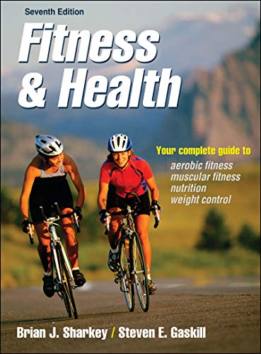 Compare Textbook Prices for Fitness & Health Seventh Edition ISBN 9780736099370 by Sharkey, Brian J.,Gaskill, Steven E.