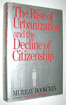 The Rise of Urbanization and the Decline of Citizenship 0871567067 Book Cover