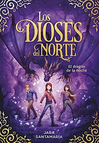 El dragón de la noche (Los dioses del norte 4) de Jara Santamaría