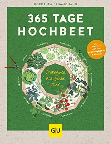 365 Tage Hochbeet: Ernteglück das ganze Jahr (GU Garten Extra)