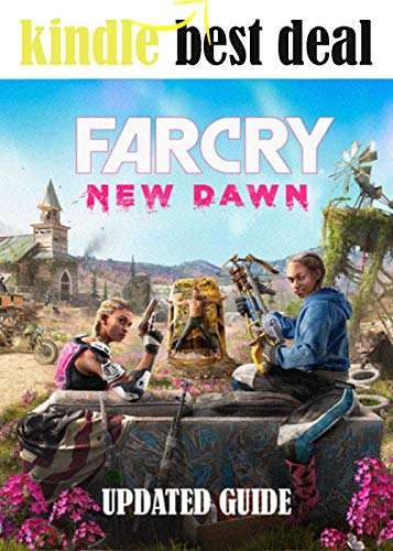 Far Cry New Dawn - Updated Guide and Walkthrough - Final Complete Cheats, Hack, Tips, Tricks (English Edition)