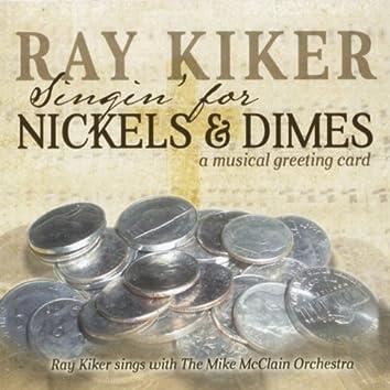 Singin for Nickels & Dimes