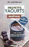 Mes petits yaourts maison (Mes petites recettes magiques)