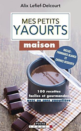 Mes petits yaourts maison (Mes petites recettes...