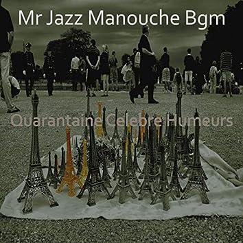 Quarantaine Celebre Humeurs