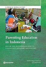 parenting Education في إندونيسيا: مراجعة و توصيات على تقوية البرامج أنظمة و (بنك العالم الدراسات)
