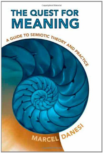 Compare Textbook Prices for The Quest for Meaning: A Guide to Semiotic Theory and Practice Toronto Studies in Semiotics and Communication Illustrated Edition ISBN 9780802095145 by Danesi, Marcel