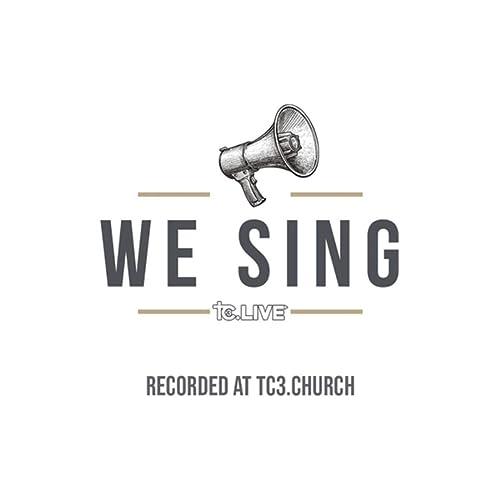 Tc3 Live - We Sing (2020)