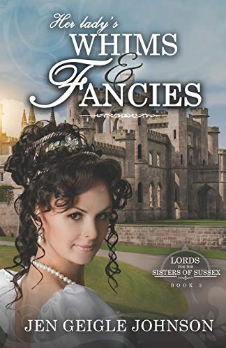 Her Lady's Whims and Fancies: Sweet Regency Romance (Lords for the Sisters of Sussex)