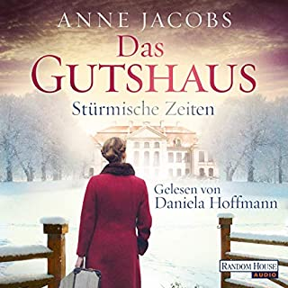 Stürmische Zeiten     Die Gutshaus-Saga 2              By:                                                                                                                                 Anne Jacobs                               Narrated by:                                                                                                                                 Daniela Hoffmann                      Length: 14 hrs and 17 mins     Not rated yet     Overall 0.0