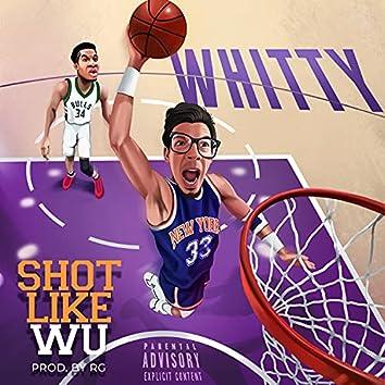 SHOT LIKE WU