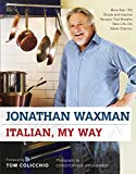 Italian, My Way: More Than 150 Simple and Inspired Recipes That Breathe New Life into Italian Classics