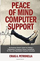Peace of Mind Computer Support: Patented Managed It Security Services, Cloud Computing, Cybersecurity Laws, Risk Management, Disaster Recovery Handbook ... Break the 3-year Cycle. Save Money on It.