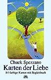 Karten der Liebe. 84 farbige Karten mit Begleitbuch - Chuck Spezzano
