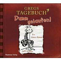 Dumm gelaufen! (Gregs Tagebuch 7) Hörbuch