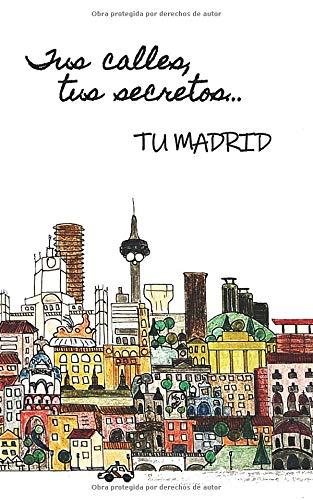LIBRETA: Tus calles, tus secretos... TU MADRID: COLECCIÓN MADRID 1 (Serie Madrid)