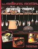 MEILLEURES RECETTES DE NOS GRANDS-MERES
