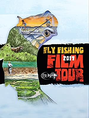 2017 Fly Fishing Film Tour