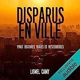 Disparus en ville - Vingt histoires vraies et mystérieuses - Format Téléchargement Audio - 19,95 €