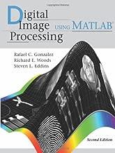 Digital Image Processing Using MATLAB, 2nd ed. by Rafael C. Gonzalez (2009-05-03)