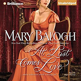 At Last Comes Love     Huxtable Series, Book 3              By:                                                                                                                                 Mary Balogh                               Narrated by:                                                                                                                                 Anne Flosnik                      Length: 11 hrs     596 ratings     Overall 4.2
